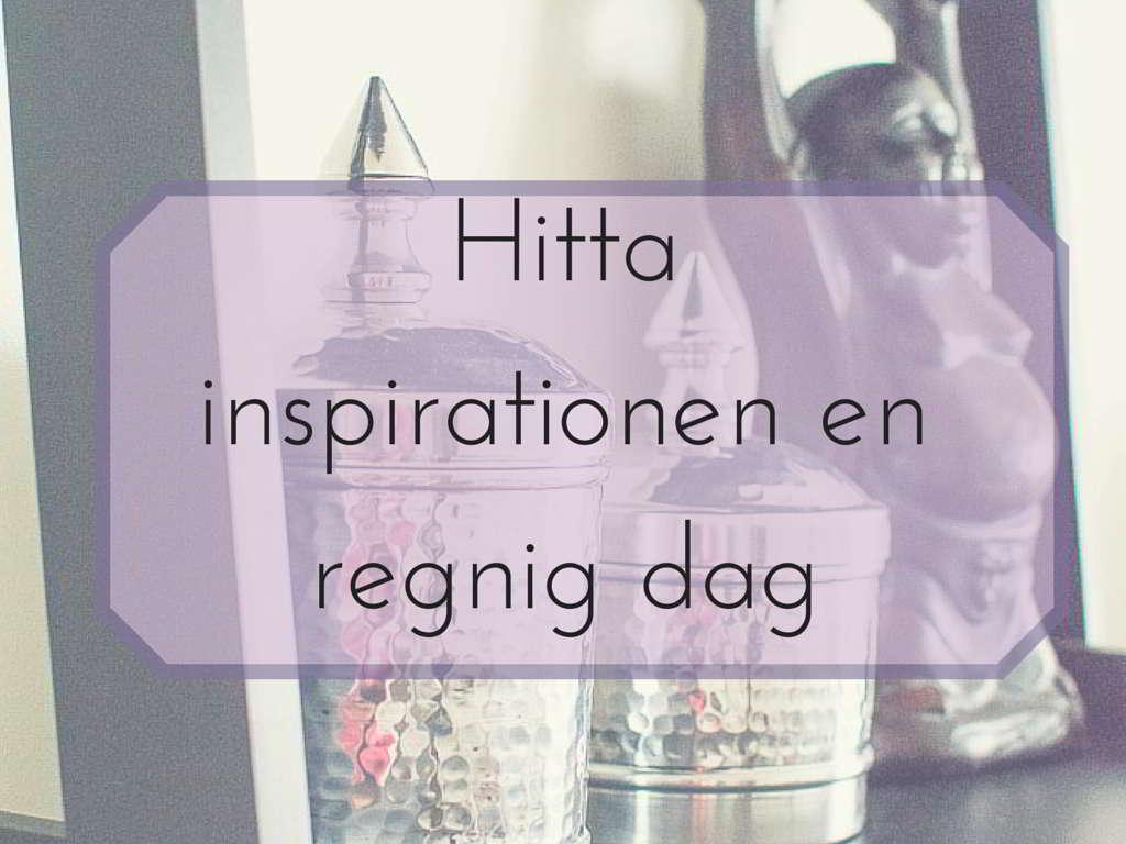Hitta inspirationen enregnig dag