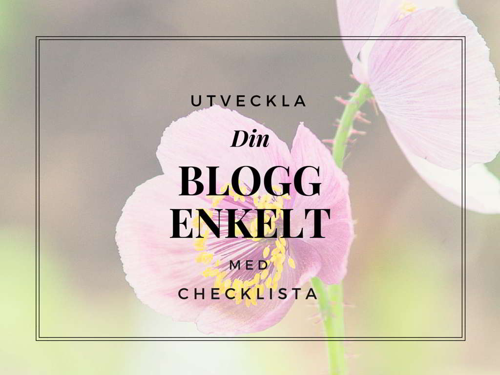 Utveckla din blogg enkelt