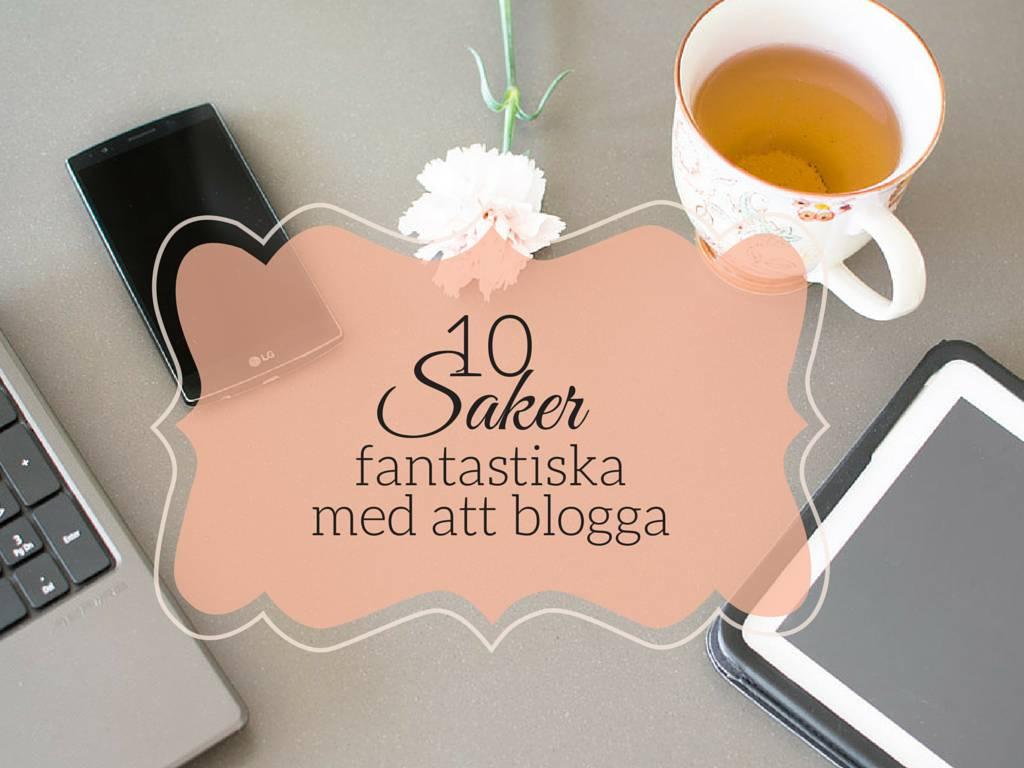 10 saker fantastiska med att blogga