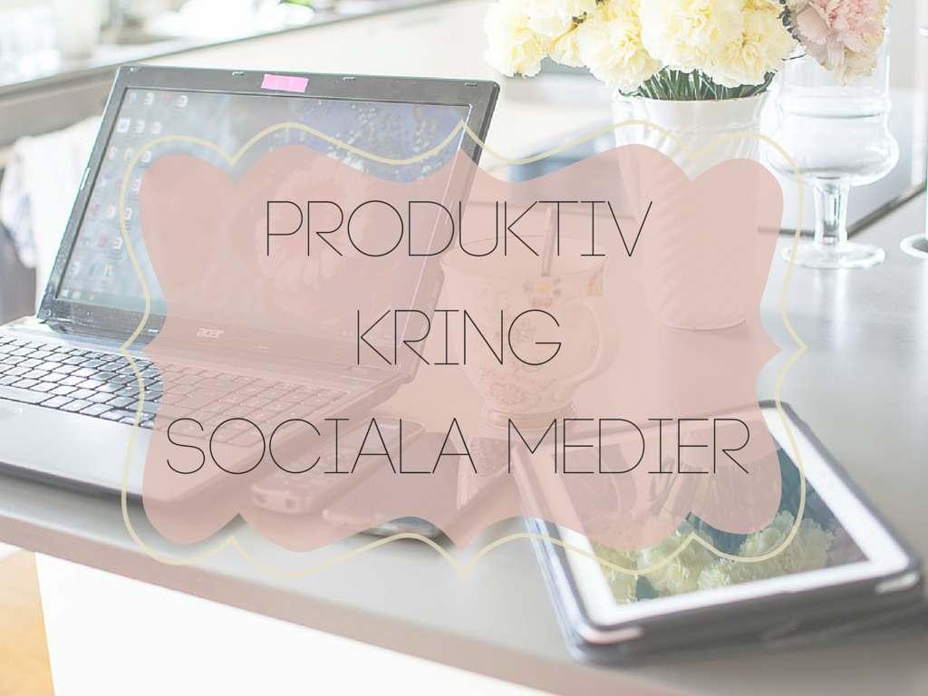 Produktiv kring sociala medier