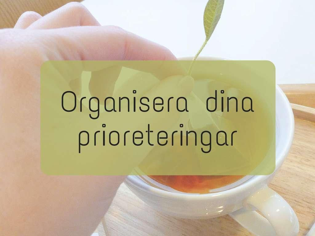 Organisera dina prioreteringar