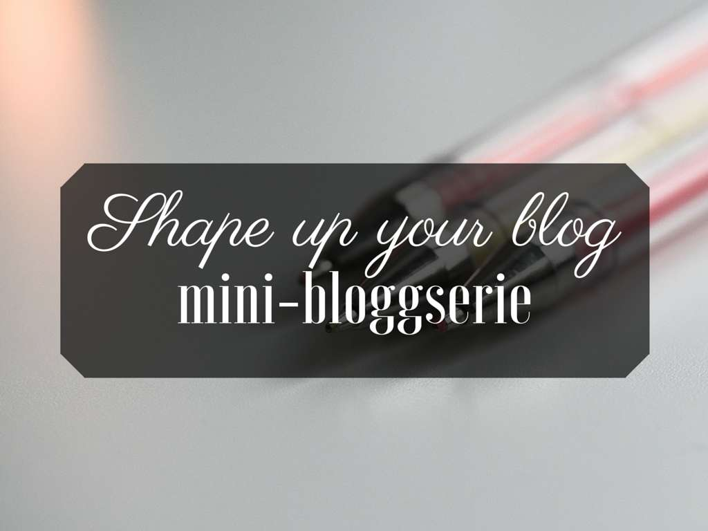Shape up your blog