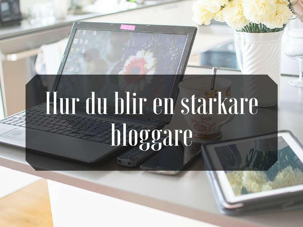 Starkare bloggare