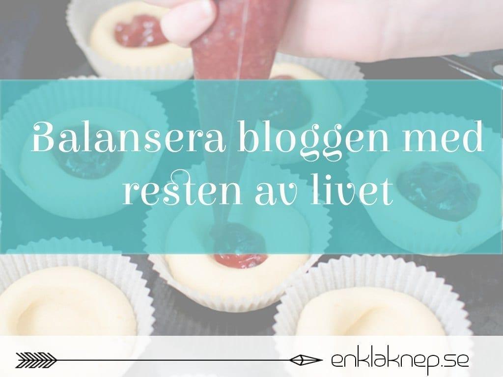 Balansera bloggen med resten av livet