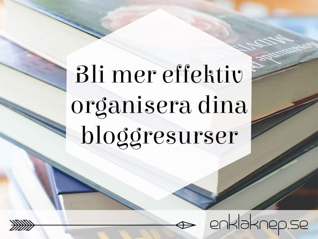 Bli mer effektiv organisera dina bloggresurser