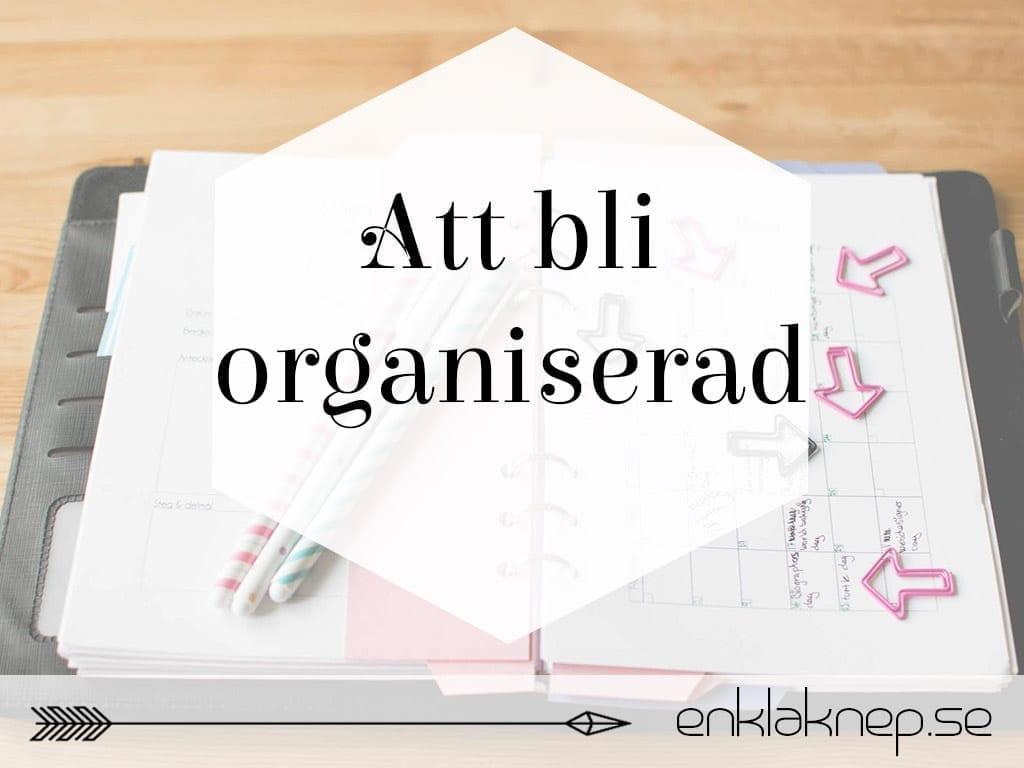 Att bli organiserad