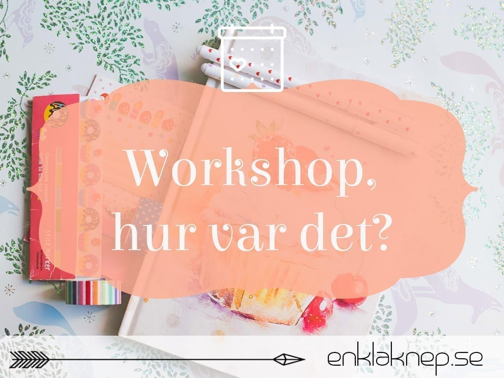 workshop hur var det