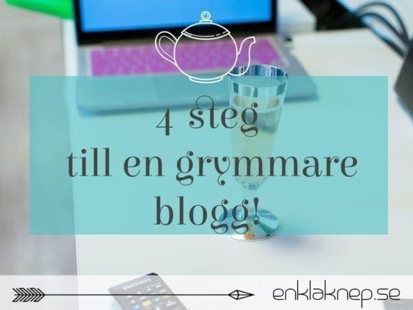 4 steg till en grymmare blogg