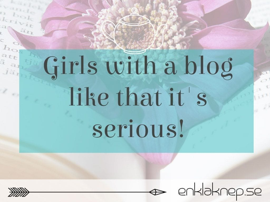 Girls with a blog like that it's serious!
