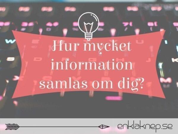 hur mycket information som samlas om dig