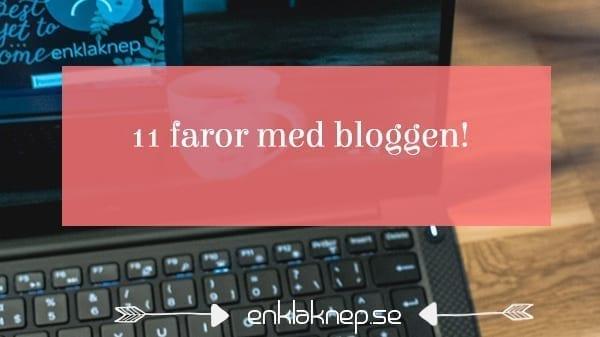 11 faror med bloggen
